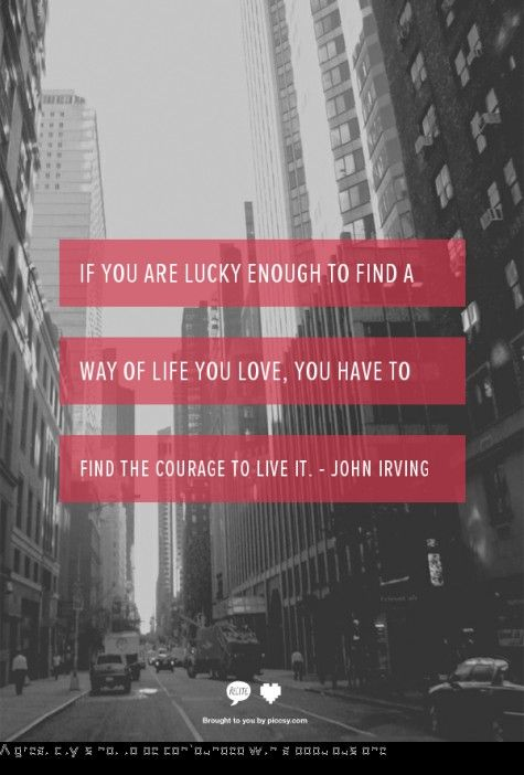 lucky-enough-find-way-live-love-courage