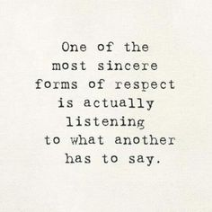 sincere-forms-respect-actually-listening-another-say